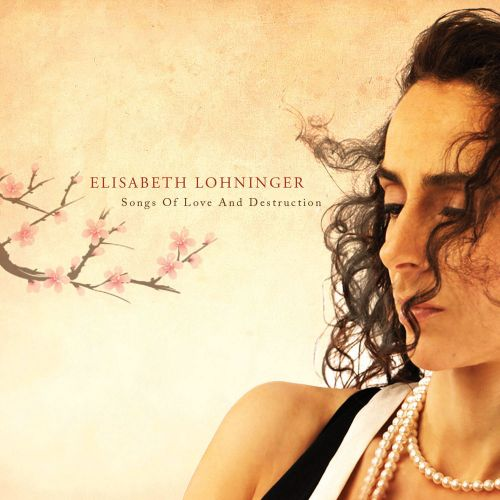 Songs Of Love And Destruction - Elisabeth Lohninger