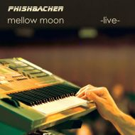 Mellow Moon - phishbacher